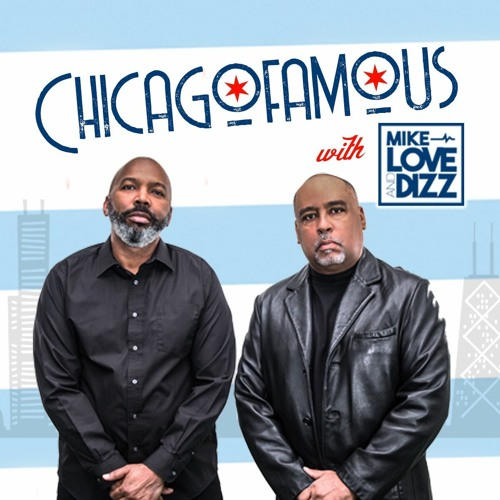 Chicagofamous With Mike Love and Dizz - Episode 26 | An Afternoon With Stylz and Roman