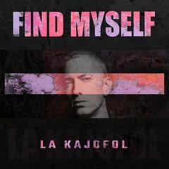 La Kajofol - Find Myself