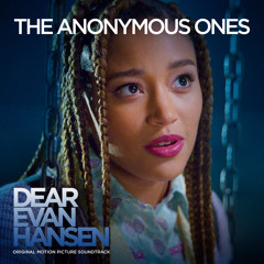 """The Anonymous Ones (From The """"Dear Evan Hansen"""" Original Motion Picture Soundtrack)"""