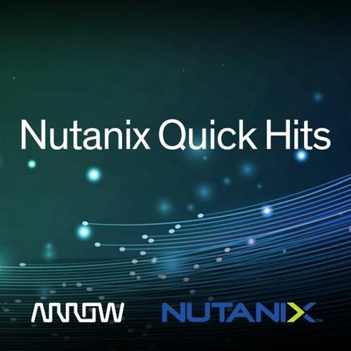 Arrow Quick Hits: Nutanix Test Drive