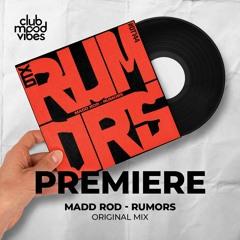 PREMIERE: Madd Rod ─ Rumors (Original Mix) [Discotexas]