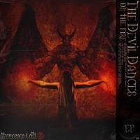 [PREMIERE] Francesco Lolli - The Devil Dances On Fire ( The Devil Dances of the Fire EP )