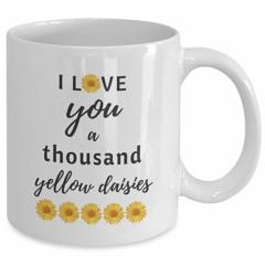 Sunflower I love you a thousand yellow daisies mug