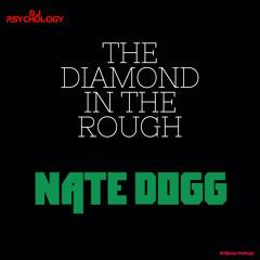 The Diamond In The Rough: The Nate Dogg Session