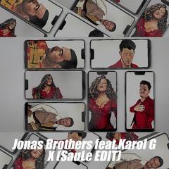 Jonas Brothers feat.Karol G - X (SauLe EDIT)