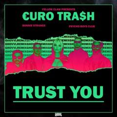 Trust You (feat. Bonnie Strange)[GHOVVL Remix]  - Yellow Claw & Psycho Boys Club