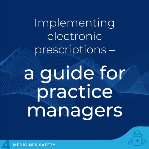 Electronic Prescriptions - A guide for practice managers