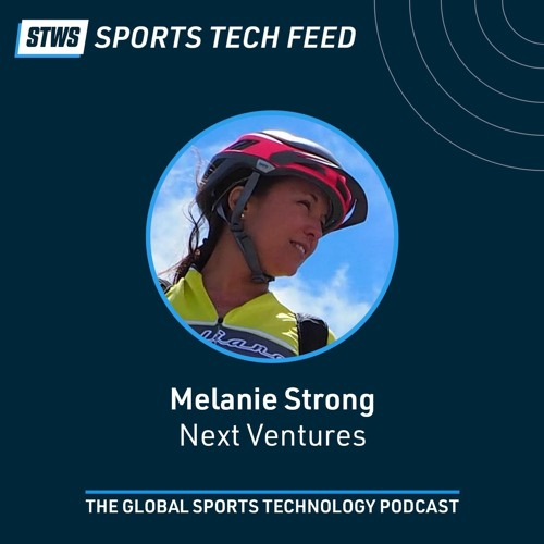 Investment trends in sports, fitness and health tech with Melanie Strong, NEXT Ventures