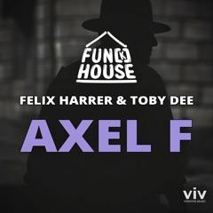 Axel F - Fun[k]house, Felix Harrer & Toby DEE [Free Download Extended Mix]
