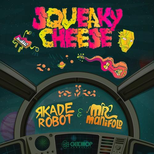 R-kade Robot & Mr. Manifold - Squeaky Cheese
