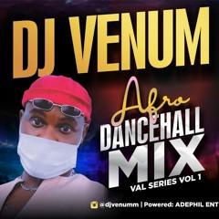 DJ VENUM AFRO DANCEHALL NAIJA
