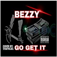 BEZZY - GO GET IT