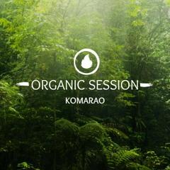 KOMARAO - Organic Session