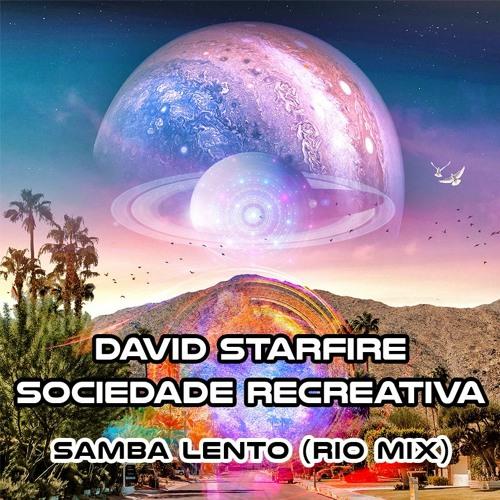 David Starfire &  Sociedade Recreativa - Samba Lento (Rio Mix)