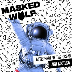 Astronaut In The Ocean (ZAVI Bootleg)