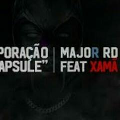 Major RD feat. Xamã - Corporação Capsule