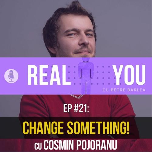 [Ep21] — Hate something? Change Something! cu Cosmin Pojoranu de la Funky Citizens