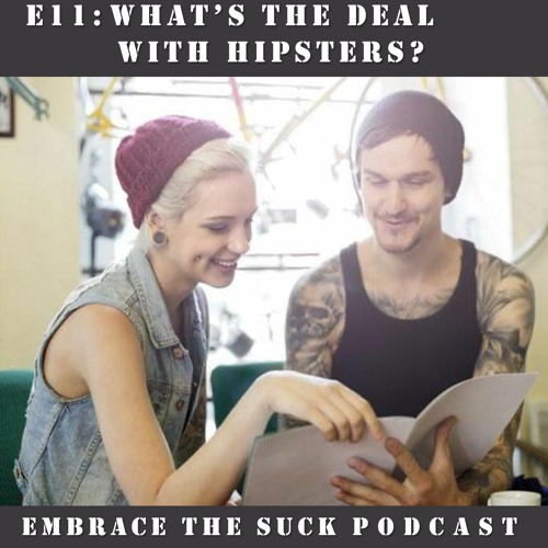 S1E11:  What's the Deal with Hipsters? (Quarantine Edition)