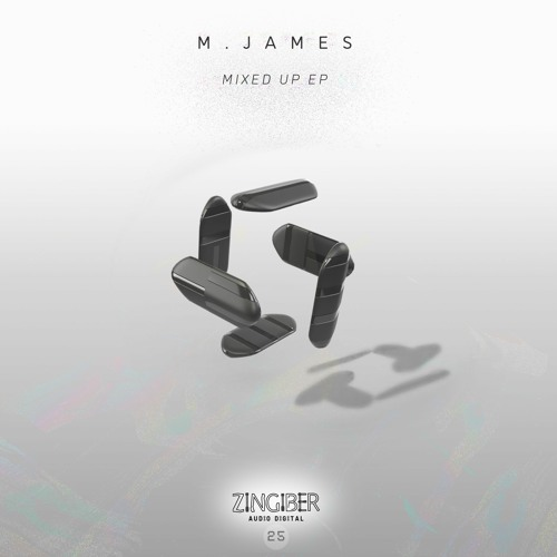 M. JAMES _ MIXED UP E.P _ ZNGBRDGTL25 (OUT JUNE 18TH)