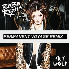 Bebe Rexha - Cry - Wolf (PERMANENT VOYAGE REMIX)