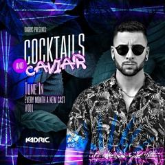 CAC001   Cocktails and Caviar #001 w/ Kadric