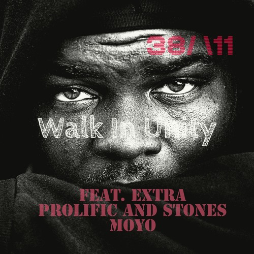 Walk In Unity Feat, Extra Prolific And Stones Moyo