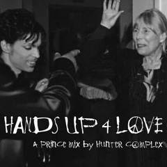Hands up 4 Love - A Prince Mix by Hunter Complex