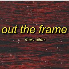 """Marv Allen - Out The Frame (TikTok Song) """"Beat It Out The Frame Beat It Out The Frame"""""""