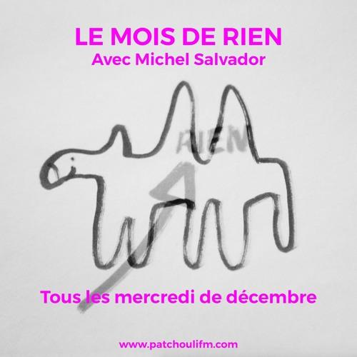Le Mois De Rien - Chronique Du Vide #1 - avec Michel Salvador