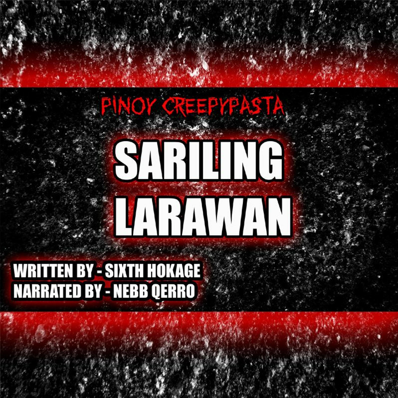 SARILING LARAWAN - TAGALOG HORROR STORY - PINOY CREEPYPASTA