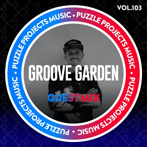 Groove Garden - PuzzleProjectsMusic Guest Mix Vol.103