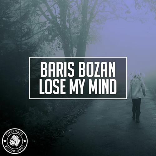 Baris Bozan - Lose My Mind (Original Mix)
