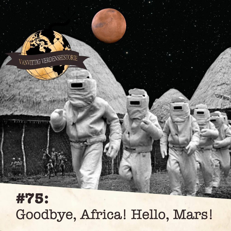 #75: Goodbye, Africa! Hello, Mars!