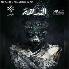 The Caller - النداهة - Zain Arabian Music