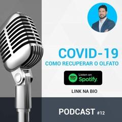 COVID-19 Como Recuperar o Olfato l Falando de Ouvido #12