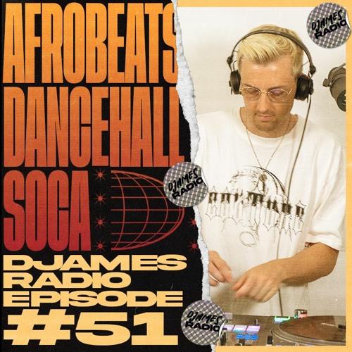 Afrobeats, Dancehall & Soca // DJames Radio Episode 51