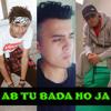 Download Ab Tu Bada Ho Ja Mp3