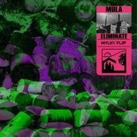 Eliminate - Mula (Mylky Flip)
