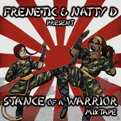 Frenetic & Natty D present Stance of a Warrior Mixtape