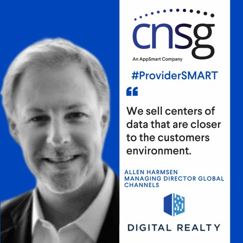 CNSG Provider Smart with Allen Harmsen of Digital Realty