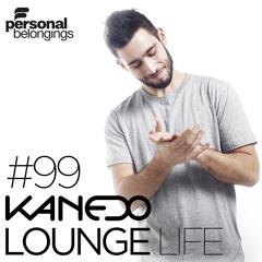 KANEDO - LOUNGE LIFE Ep.99 (Slow Edition)