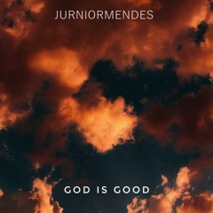 GOD IS GOOD - JUNIORMENDES [PREVIEW]