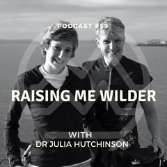 #59 Raising Me Wilder with Julia Hutchinson