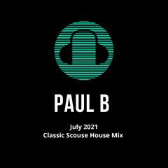 Paul B July 2021 Classic Scouse House Mix