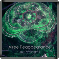 Airee Reappearance | Sign My Enigma