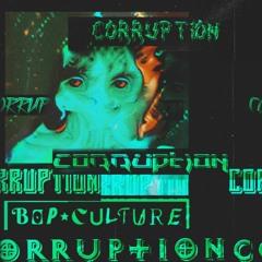 Bop Culture - Corruption (BUY = FREE DOWNLOAD)