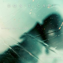 Don't care (feat. EileenNoise)