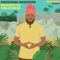 Pressure Busspipe - Heights of Greatness