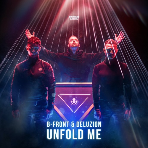 B-Front & Deluzion - Unfold Me (OUT NOW)
