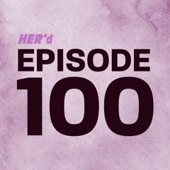 Episode 100 (ft. Lasana)